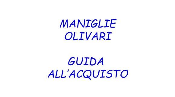 GUIDA ALL'ACQUISTO MANIGLIE OLIVARI